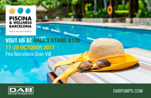 DAB Pumps will participate at Piscina&Wellness the Global Aquatic Exhibition that will be held in Barcelona from 17 to 20 October 2017